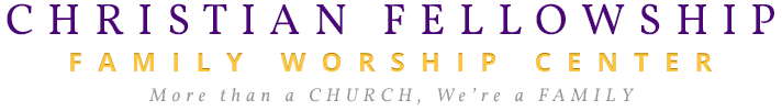 Christian Fellowship Family Worship Center