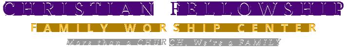 Christian Fellowship Family Worship Center